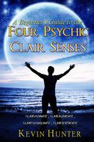 Four Psychic Clair Senses: Clairvoyance, Clairaudience, Claircognizance, Clairsentience