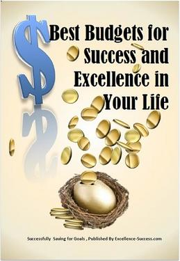 Best Budgets for Excellence and Success in YOUR LIFE