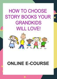 how to choose age and content appropriate books for your grandchildren