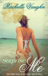 Surprise Me by Rachelle Vaughn sexy erotic short story