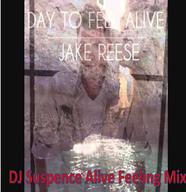 Jake Reese, DJ Suspence, House, Club, Dance, Remix, Day, Feel, Alive