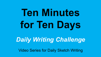 Ten Minutes for Ten Days Daily Writing Challenge Video Series