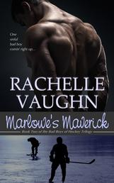 Marlowe's Maverick by Rachelle Vaughn romance book bad boys of hockey