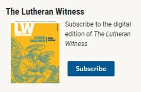 Subscribe to The Lutheran Witness