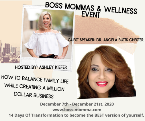 Boss Momma's and Wellness Series - Dr. Angela Butts Chester speaker
