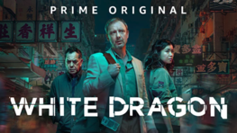 White Dragon now steaming on Amazon Prime Video