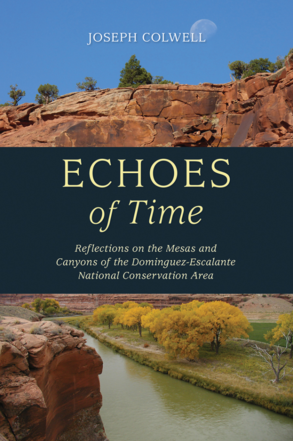 Cover photo for Joseph Colwell's coming essay collection about Dominguez-Escalante NCA.