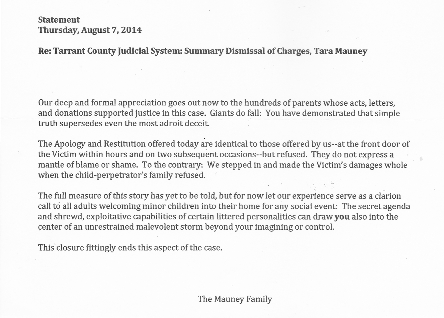 family statement  five letters and several personal attempts were made to resolve this case in the interest of the children we are all grateful for its conclusion over two