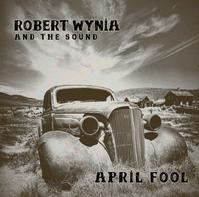 April Fool by Robert Wynia lyrics