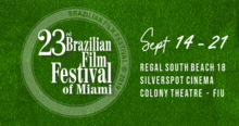 Miami Events; Miami Beach; Brazilian Film Festival; Movies; Actors; Producers; After Parties; Movie Screening; Film Screening
