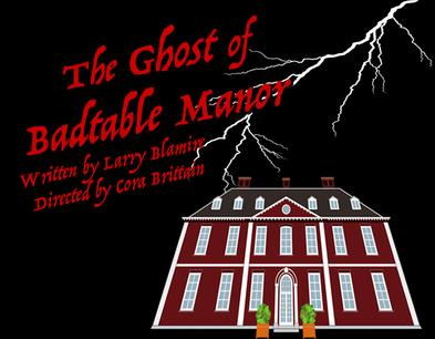 """The Ghost of Badtable Manor"" playing now through Nov 26, 2016"