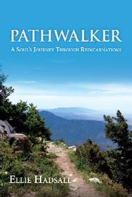 Pathwalker, A Souls Journey Through Reincarnations, book, ellie hadsall, inspiration, enlightenment