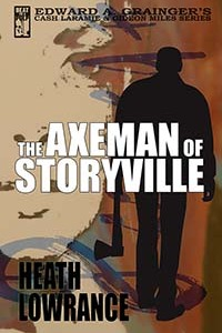 The Axeman of Storyville by Heath Lowrance