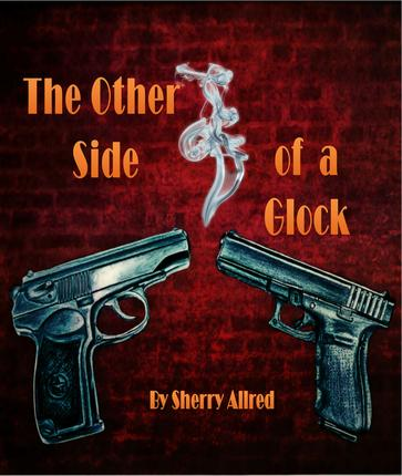 The other side of a Glock, glock, police officer, hero, wholesome books, shooting, police shooting, thriller,