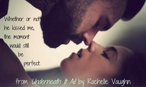 Underneath It All by Rachelle Vaughn Thorne Creek series romance book boyfriend quote