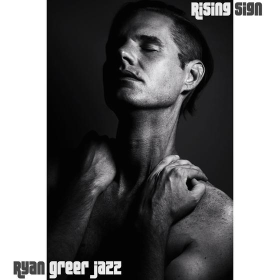 Ryan Greer Jazz: Rising Sign