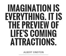 Imagination is everything Einstein