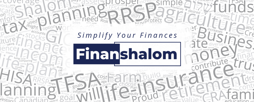 Simplify Your Finances Finanshalom RRSP TFSA Life insurance invest protect business agriculture farm family