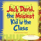 Jack David, Noisiest Kid
