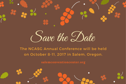 The NCASG Annual Conference will be held on October 8-11, 2017 in Salem, Oregon.