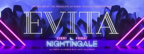 Evita - Every Friday at Nightingale in West Hollywood, CA