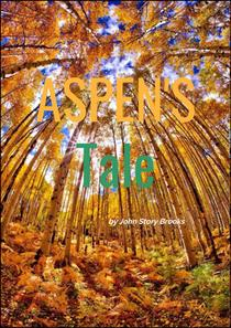 Aspen's Tale by John Story Brooks