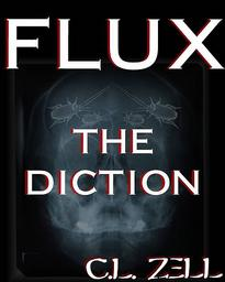 FLUX THE DICTION by C.L. ZELL