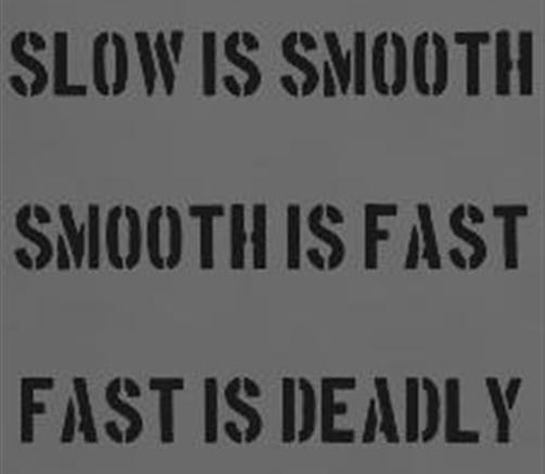 Image result for slow is smooth smooth is fast