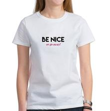 Be Nice, Be Kind, Be Nice or Go Away, Trendy, Trending tshirts, Cafepress, MiaMoon Designs, Lissette Ro, Lissette Rozenblat