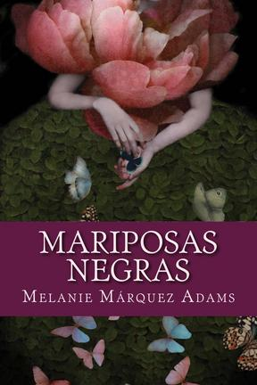 Melanie Marquez Adams Feminist Horror Magical Realism short stories cuentos Latina writer latinx author US Latino Literature