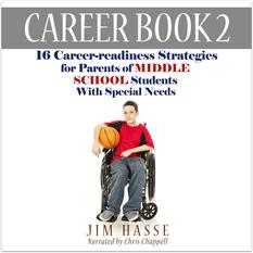 "Cover of Career Book 2: ""Career-readiness Strategies for Parents of Middle School Students with Special Needs,"" showing boy in wheelchair who is holding a basketball."
