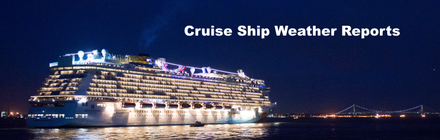 cruise ship weather reports