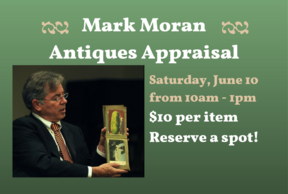 Mark Moran Antiques Appraisal - Saturday, June 10