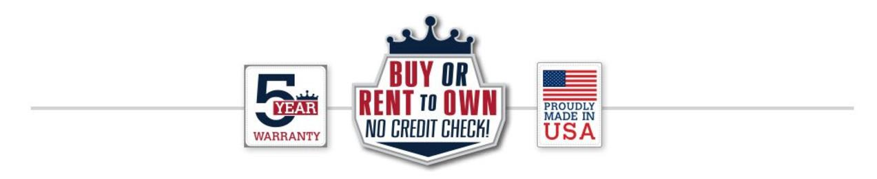 Weather King offers easy purchase option including Rent to Own with no credit checks, made in the USA