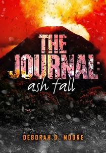 The Journal: Ash Fall (Book 2) by author Deborah D. Moore