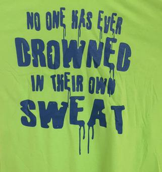 No one has ever drowned in their own sweat