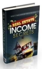 Real Estate Income Secrets