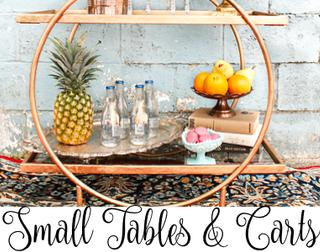 Small Tables Bar Carts for Rent