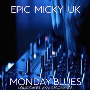 "Epic Micky UK - ""Monday Blues"""