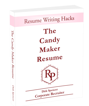 Dirk Spencer, Resume Psychology, The Candy Maker Resume