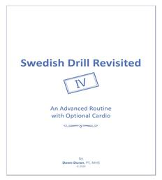 Swedish Drill Revisited IV