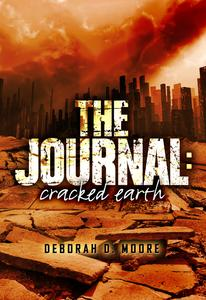 The Journal: Cracked Earth (Book 1) by author Deborah D. Moore
