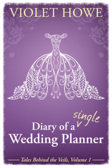 Diary of a Single Wedding Planner by Violet Howe