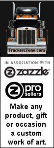 TruckersZone.com is a ZAZZLE pro seller