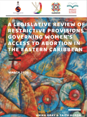 A Legislative Review of Restrictive Provisions Governing Women's Access to Abortion in the eastern Caribbean