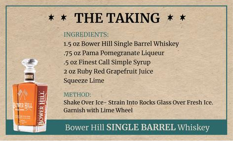 The Taking, Bower Hill Single Barrel Whiskey Recipe