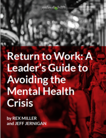 Return to Work: A Leaders Guide to Avoiding The Mental Health Crisis by Rex Miller & Jeff Jernigan