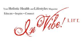 In Vibe Life Magazine Holistic Health
