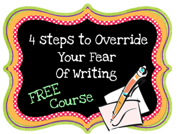4 steps to override your fear of writing e-course