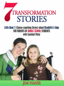 "eBook Cover for ""7 Transformation Stories: Little Book 2 about Disability's Edge for Parents of Middle School Youngsters with Cerebral Palsy:"" Mother and daughter, who is in a wheelchair."